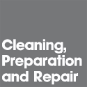 Cleaning, Preparation and Repair